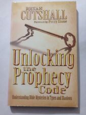 NEW Unlocking the Prophecy Code: Biblical Mysteries Revealed by Bryan Cutshall P