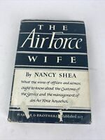 THE AIR FORCE WIFE by Nancy Shea 1951 1st Edition HC/DJ Hardcover