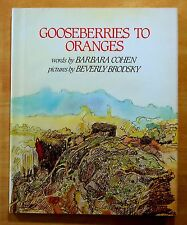 Gooseberries to Oranges by Barbara Cohen 1982 HC DJ Beverly Brodsky Illus. 1ST