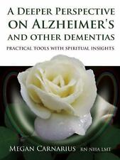 A Deeper Perspective on Alzheimer's and other Dementias: Practical Tools with Sp