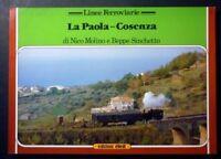 Ferrovie - N. Molino B. Sinchetto - La Paola-Cosenza - ed. Elledi 1985