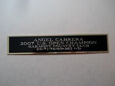 New listing Angel Cabrera Nameplate For A 2007 US Open Golf Flag Or Club Display Case 1.5X8