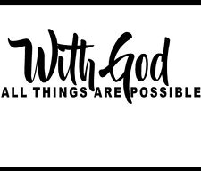 With God All Things Are Possible Decal Sticker Car Bumper Window Religious R7235