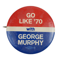 Vtg Go Like 70 With George Murphy Political Campaign Pinback Pin Button
