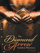 The Diamond Arrow : Golden Warriors by Henri T. De Souza (2015, Paperback)