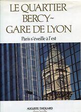 LE QUARTIER BERCY GARE DE LYON des origine à nos jours ..Beau livre relié illust