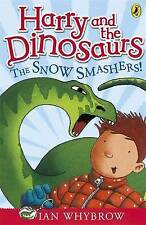 NEW - HARRY and the DINOSAURS the SNOW SMASHERS ( Chapter book)