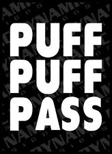 Large PUFF PUFF PASS sticker vinyl car  window 420 weed stoner funny pot decal