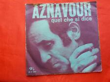 DISCO 45 giri  -      Charles Aznavour – Quel Che Si Dice  . 1972