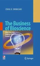 The Business of Bioscience : What Goes into Making a Biotechnology Product by...