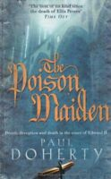 The Poison Maiden By Paul Doherty. 9780755328789