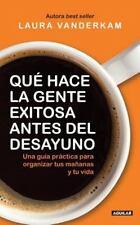 QUT HACE LA GENTE EXITOSA ANTES DEL DESAYUNO / WHAT THE MOST SUCCESFUL PEOPLE DO