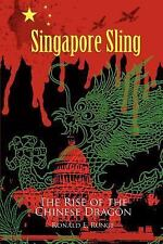 Singapore Sling : The Rise of the Chinese Dragon by Ronald Runge (2004,...