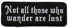 Not All Those Who Wander are Lost... Motorcycle Uniform Patch Biker