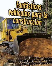 Fantasticos Vehiculos Para La Construccion/ Cool Construction Vehicles