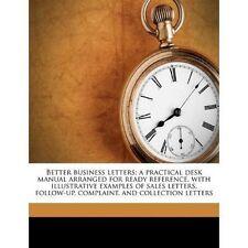 Better Business lettere; un manuale pratico scrivania organizzati per pronto riferimento,