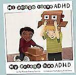 Mi amigo tiene ADHDMy Friend Has ADHD (Amigos Con DiscapacidadesFriend-ExLibrary
