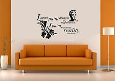 "Wall Decal. Frida Kahlo. I never paint nightmares I paint my own reality. 22""W"