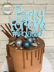 'PARTY FOR ONE' LOCKDOWN/ISOLATED BIRTHDAY CAKE TOPPER- ANY COLOUR wooden