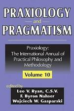 Praxiology and Pragmatism (Praxiology: The International Annual of Practical Phi
