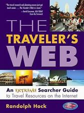 The Traveler's Web: An Extreme Searcher Guide to Travel Resources on the Interne