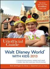 The Unofficial Guide to Walt Disney World with Kids 2013 (Unofficial Guides),Bo