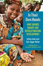 In Their Own Hands: How Savings Groups Are Revolutionizing Development (bk Cu...