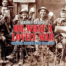 CD OH WHAT A LOVELY WAR ORIGINAL SINGERS FROM 1914 - 1918 GROSSMITH LLOYD ETC