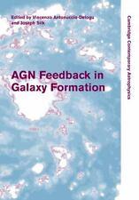 Agn Feedback In Galaxy Formation (cambridge Contemporary Astrophysics)