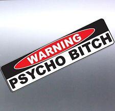 Warning PSYCHO BITCH funny Crazy car Vinyl Sticker 200x55 mm aussie made 4x4 4wd