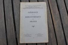 bibliophilie - Bibliothèque d'un amateur vendue aux enchères - Drouot 1935