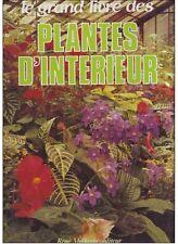 le grand livre des plantes d'interieur - rené malherbe editeur