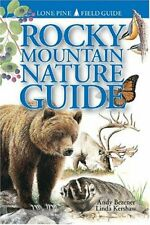 Rocky Mountain Nature Guide By Andy Bezener, Linda Kershaw
