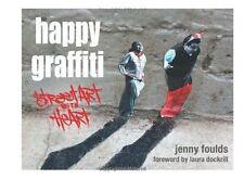 Happy Graffiti: Street Art with Heart, Foulds, Jenny, Very Good Book