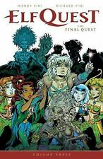 ElfQuest: the Final Quest Volume 3 by Richard Pini and Wendy Pini (2017,...