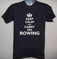KEEP CALM AND CARRY ON ROWING FUNNY T-SHIRT S to 5XL