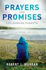 Prayers and Promises for Worried Parents: Hope for Your Prodigal. Help for You,
