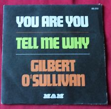 Gilbert O'Sullivan, you are you / tell me why,  SP - 45 tours