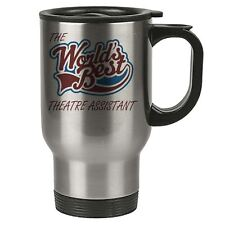 The Worlds Best Theatre Assistant Thermal Eco Travel Mug - Stainless Steel