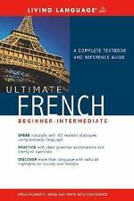 Ultimate French: (Beginner Intermediate) A Complete Textbook and Reference Guide