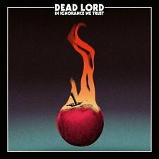DEAD LORD - In Ignorance We Trust (NEW*LIM.DIGI+PATCH+BONUS TR.*SWE HARD ROCK)