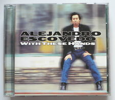 ALEJANDRO ESCOVEDO - With these hands - US-CD
