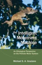 The Intelligent Movement Machine: An Ethological Perspective on the Primate Moto