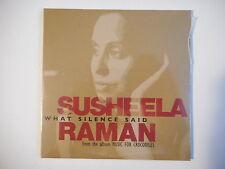 SUSHEELA RAMAN : WHAT SILENCE SAID [ CD SINGLE NEUF PORT GRATUIT ]
