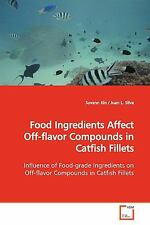Food Ingredients Affect off-Flavor Compounds in Catfish Fillets by Sovann Kin...