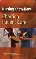 Charting Patient Care (Nursing Know-how) (Nu... by Lippincott Williams  Hardback