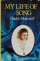 BIOGRAPHY , MY LIFE OF SONG by GLADYS MONCRIEFF