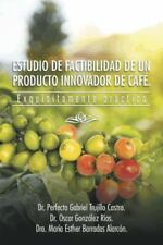 Estudio de Factibilidad de Un Producto Innovador de Cafe.: Exquisitamente Practi