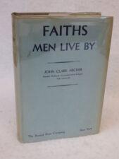 John Clark Archer FAITHS MEN LIVE BY Ronald Press Co. c. 1934 HC/DJ