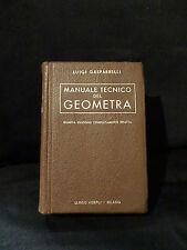 Manuale tecnico del geometra – Luigi Gasparelli – 4°ediz -Hoepli – Milano 1944